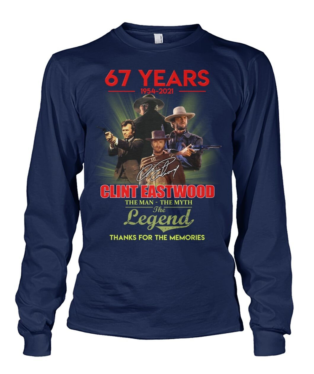 Clint Eastwood 67 years the man the myth the legend thanks for memories long sleeve