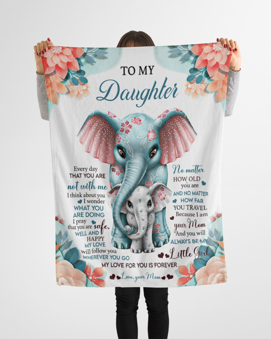 Elephant mom to my daughter every day that you are blanket 3
