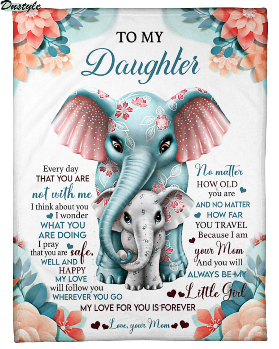 Elephant mom to my daughter every day that you are blanket