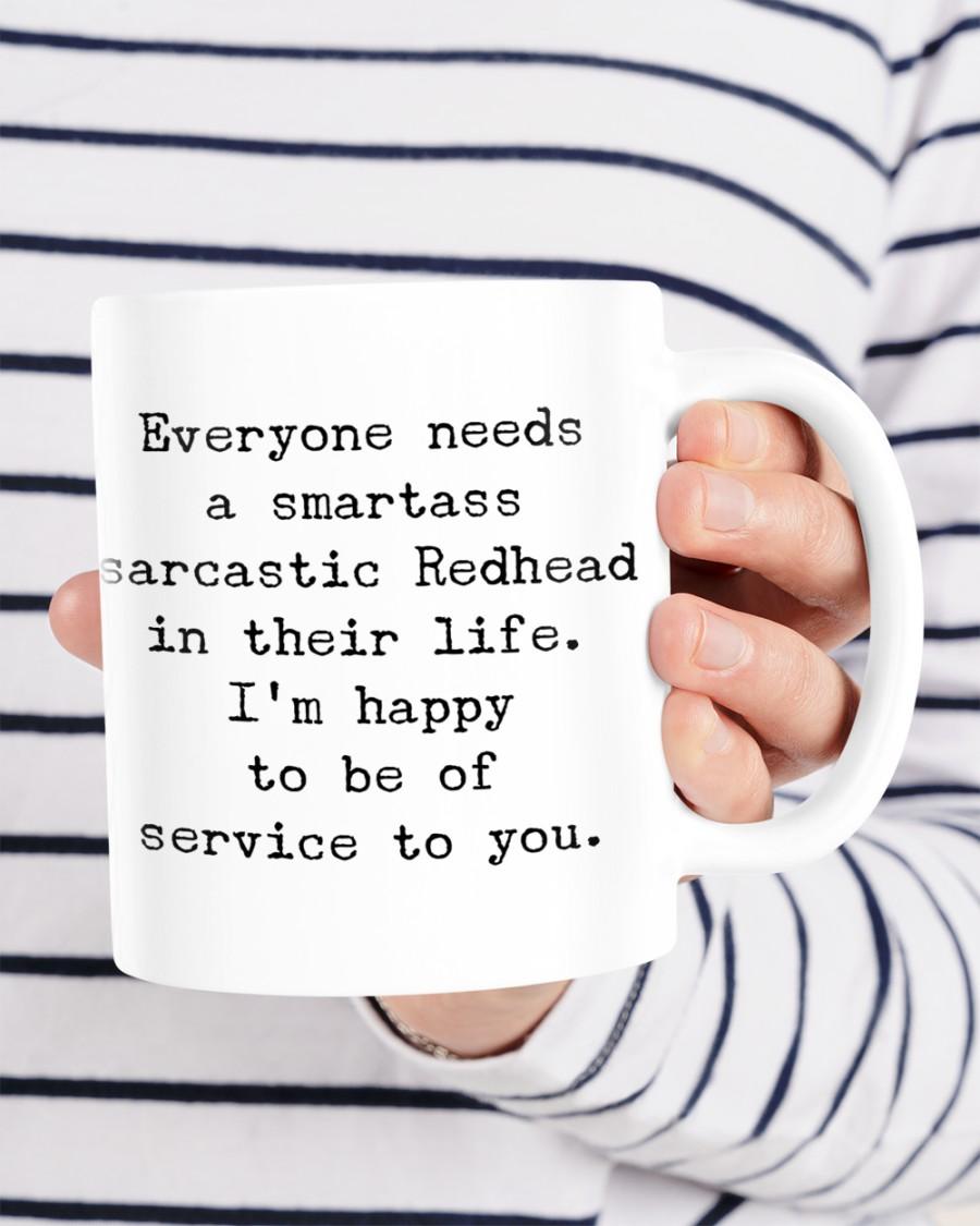 Everyone needs a smartass sarcastic redhead in their life mug 1