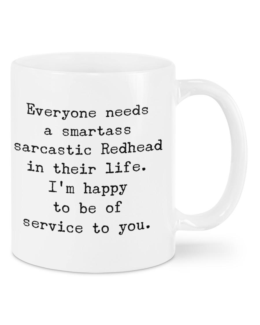 Everyone needs a smartass sarcastic redhead in their life mug 2