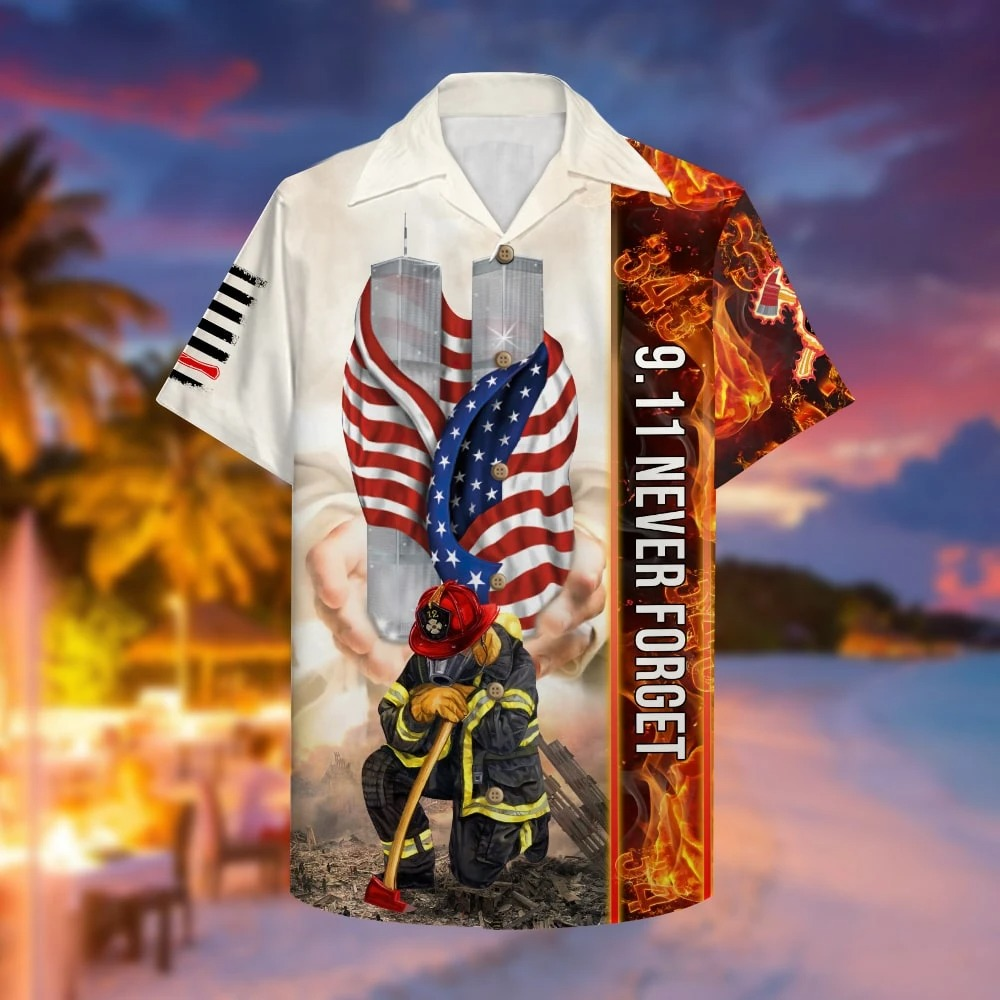 Firefighter 9 11 Never Forget Hawaiian Shirt 1