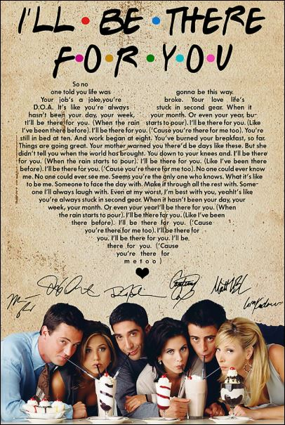 Friends i'll be there for you lyric signatures poster