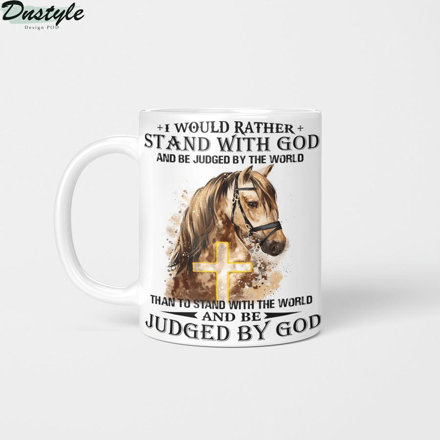Horse I would rather stand with god mug