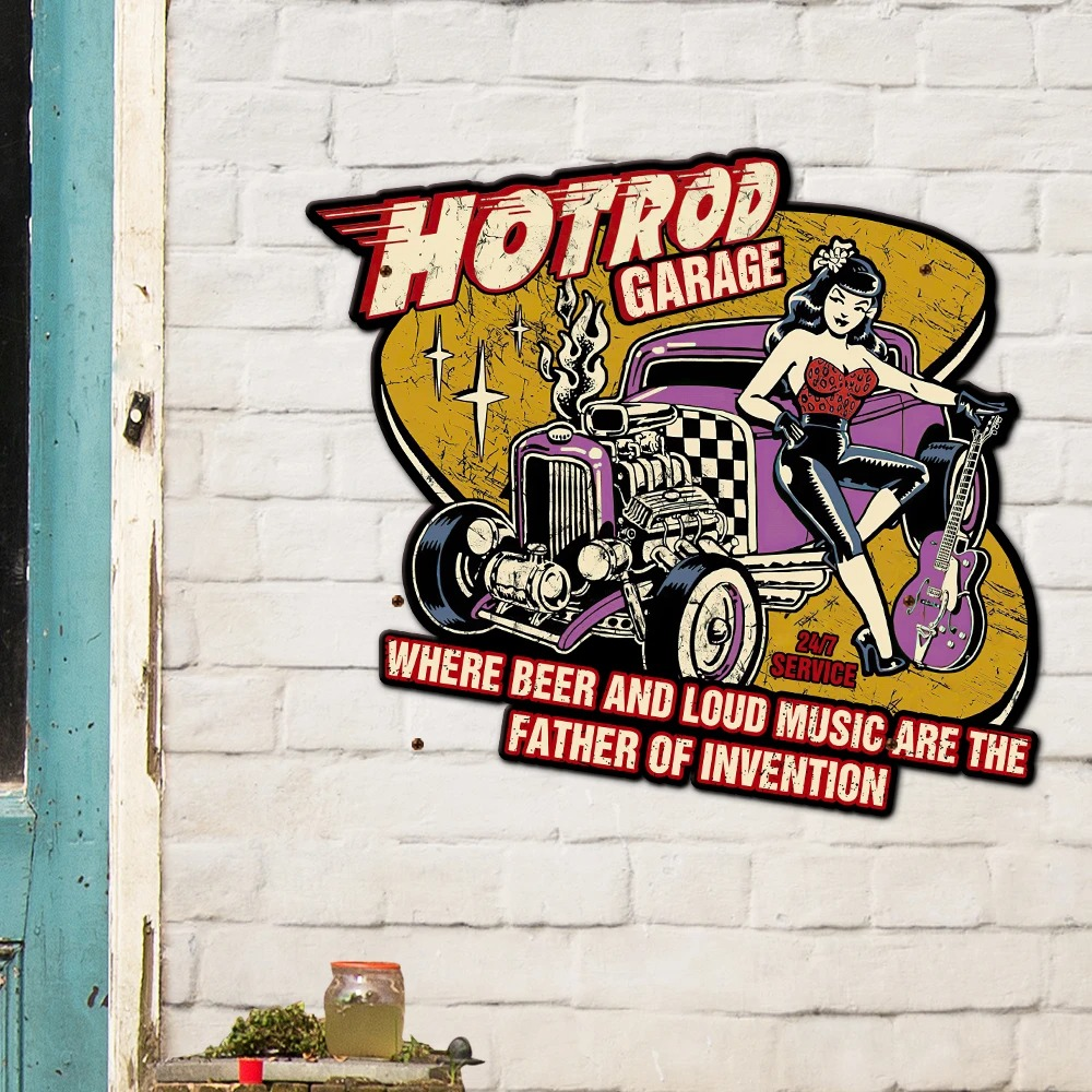 Hotrod garage where beer and loud music are the father of invention metal sign 1