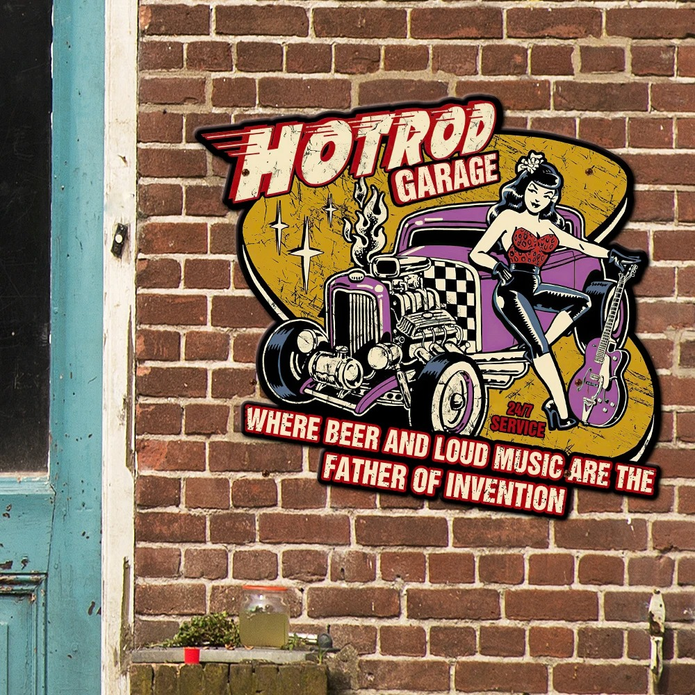 Hotrod garage where beer and loud music are the father of invention metal sign 2