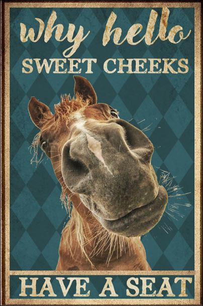 House why hello sweet cheeks have a seat poster