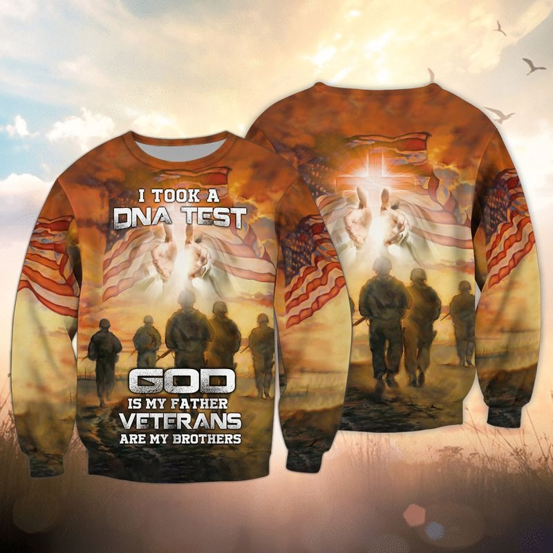 I took a DNA test god is my father veterans are my brothers 3d all over printed sweatshirt