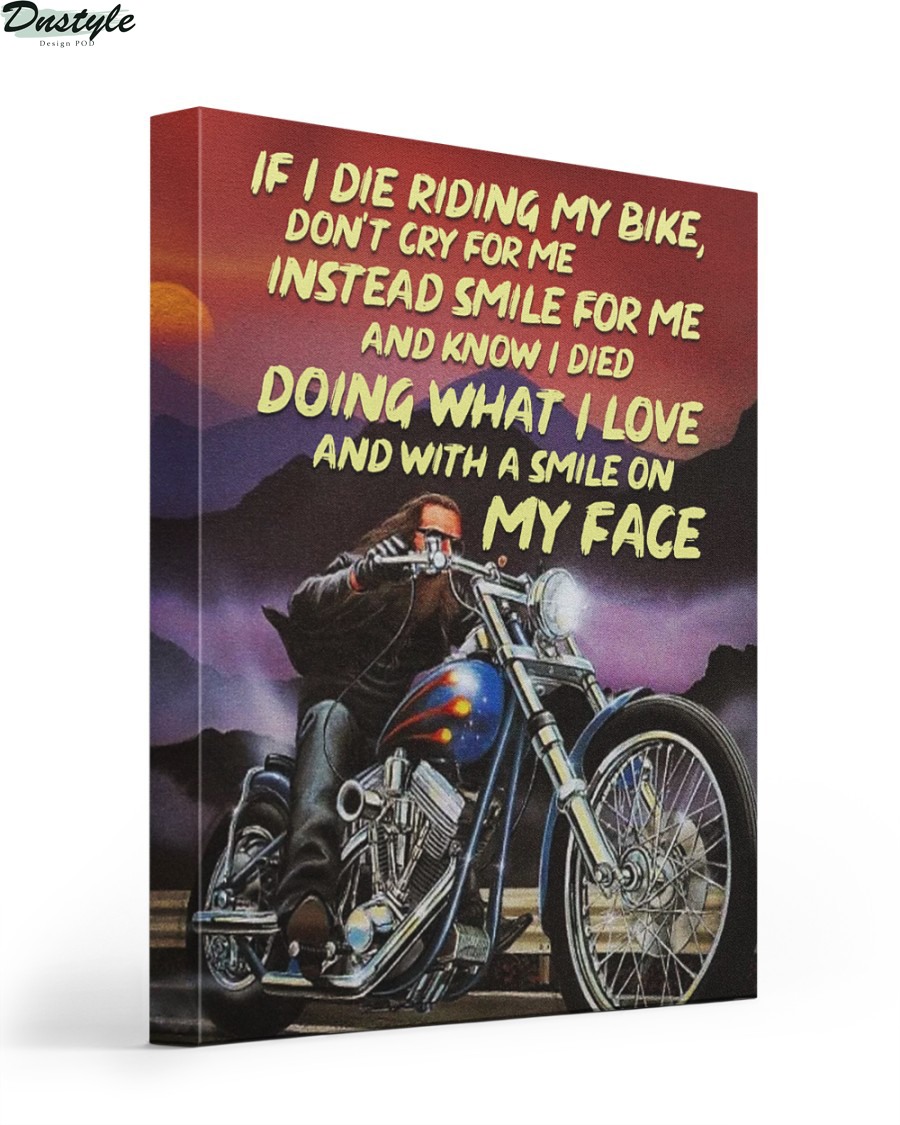 If I die riding my bike don't cry for me instead smile for me canvas