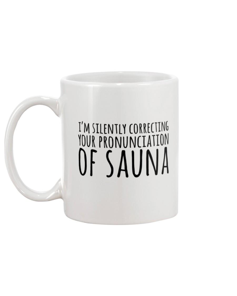 I'm silently correcting your pronunciation of sauna mug 1