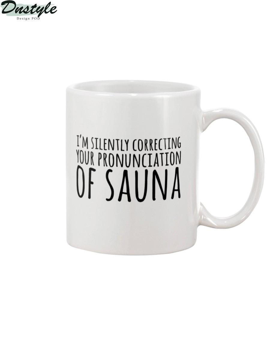 I'm silently correcting your pronunciation of sauna mug