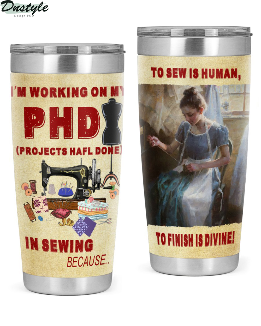 I'm working on my PHD in sewing tumbler