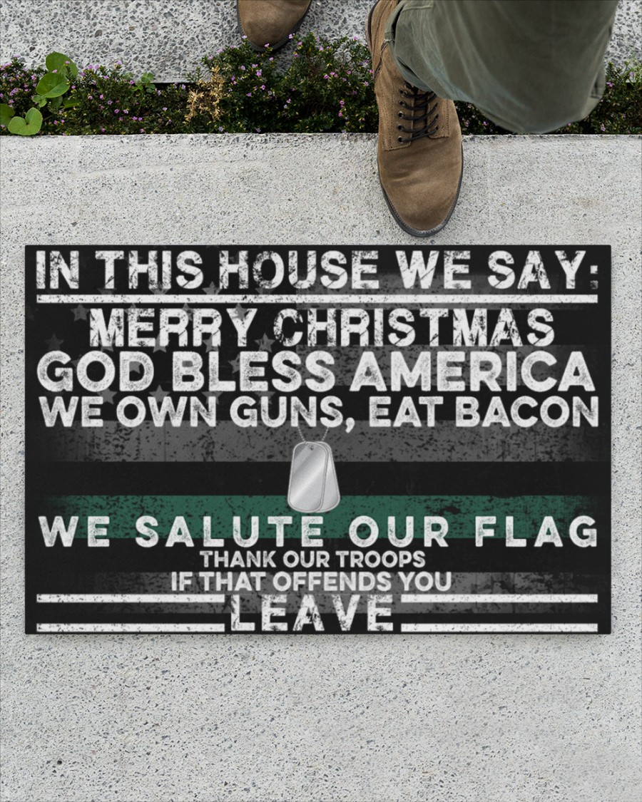 In this house we say merry christmas god bless america we own guns eat bacon veteran doormat 1