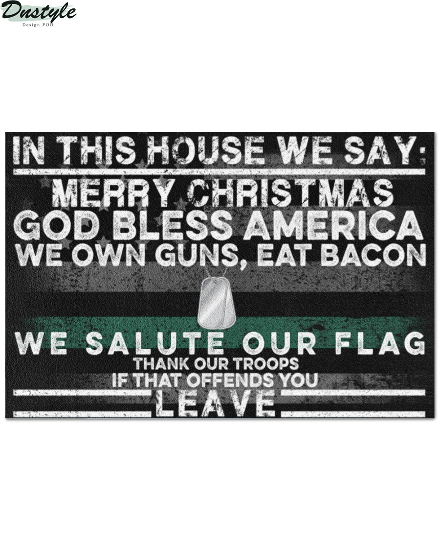 In this house we say merry christmas god bless america we own guns eat bacon veteran doormat