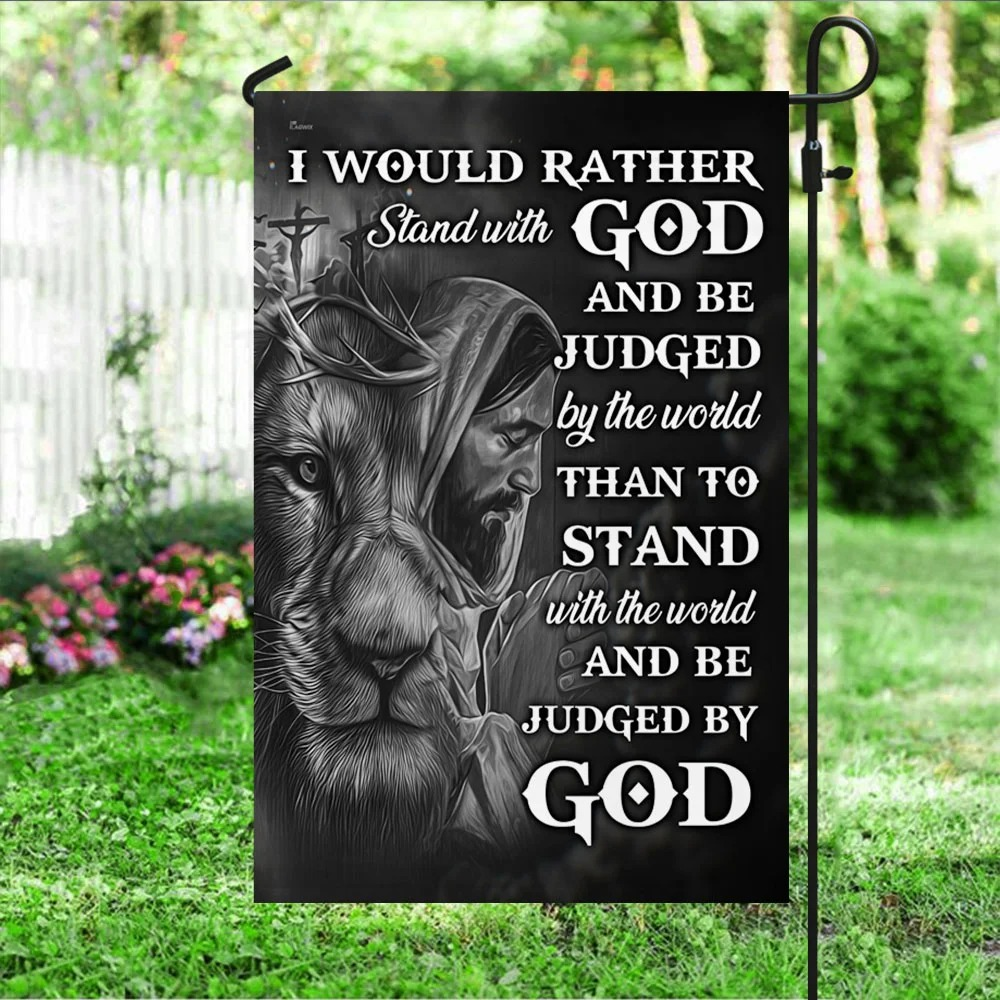 Jesus faith I would rather stand with god and be judge by the world flag 2