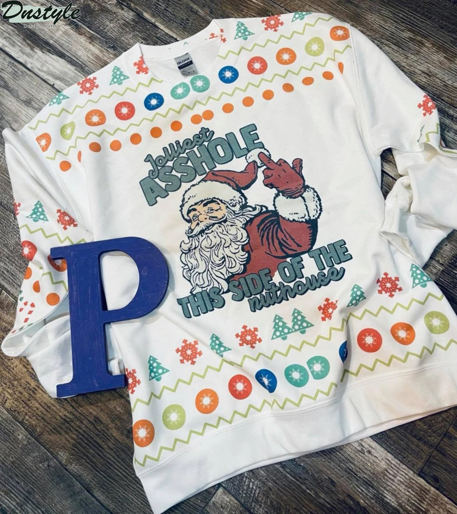 Jolliest asshole this side of the nuthouse ugly christmas sweater