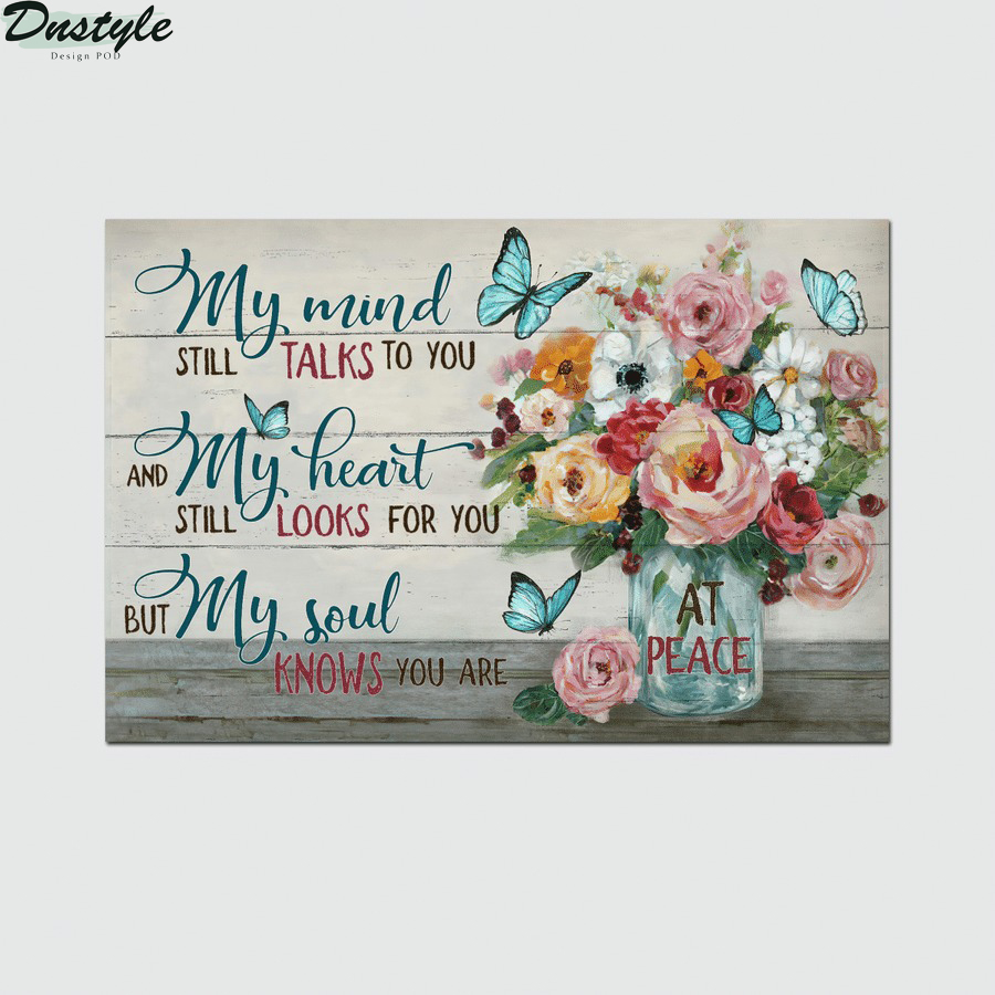 My mind still talks to you but my soul knows you are at peace jesus canvas poster