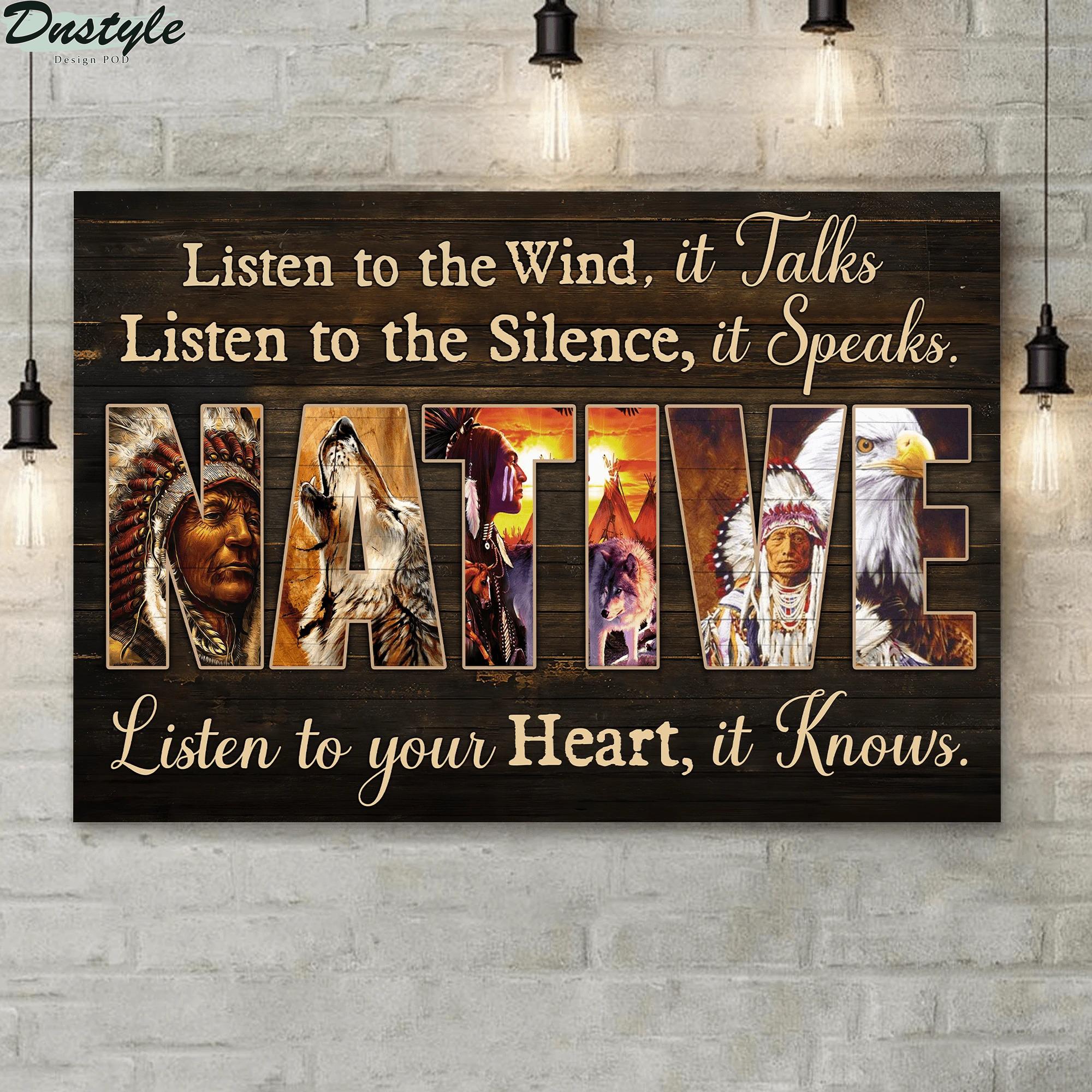 Native Listen To The Wind It Talks Listen To The Silence It Speaks poster