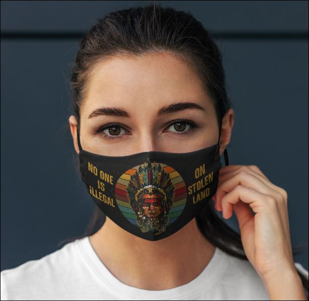 No one is illegal on stolen land native American face mask