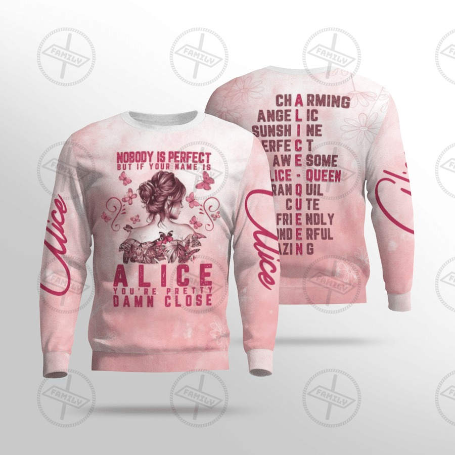 Nobody is perfect but if your name is Alice you're pretty damn close all over printed long sleeve