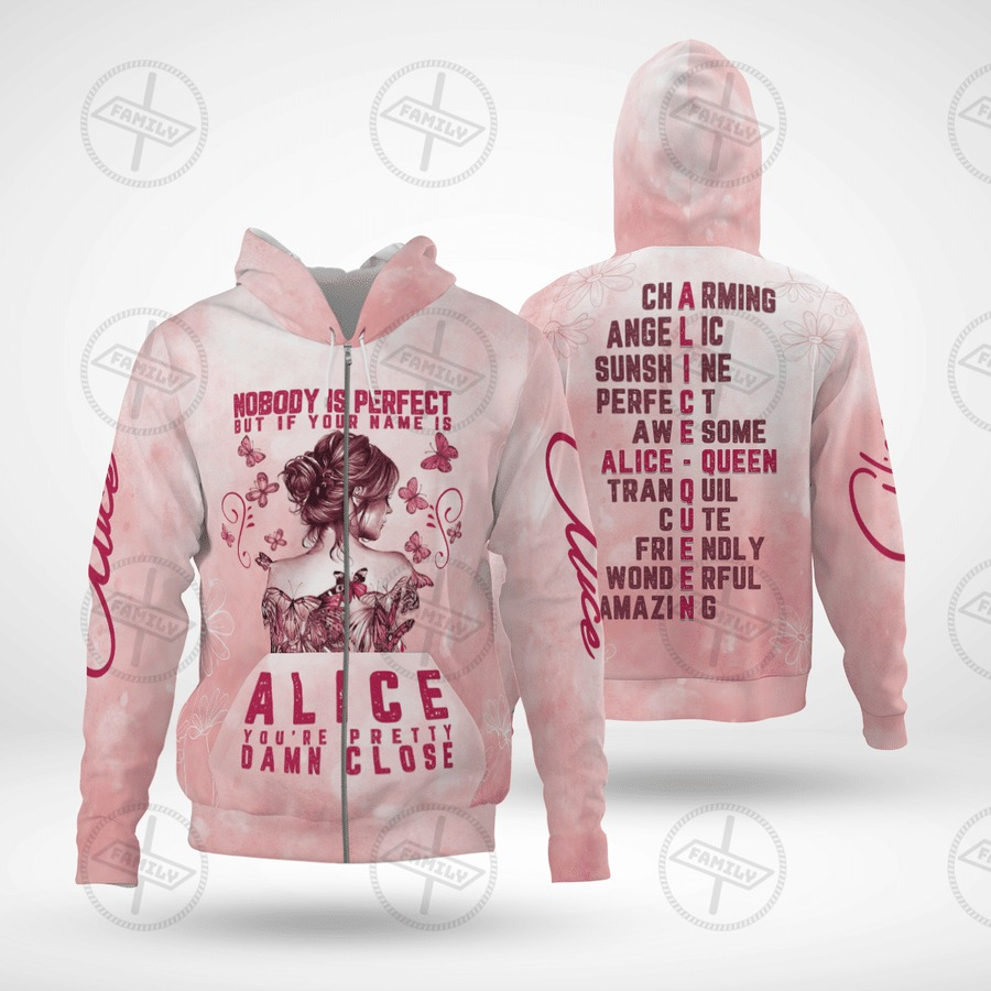 Nobody is perfect but if your name is Alice you're pretty damn close all over printed zip hoodie