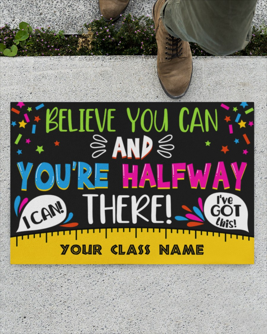 Personalized Teacher Mat Believe you can and you're halfway there doormat 1