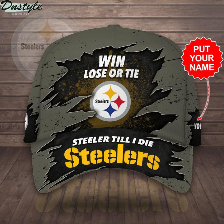 Pittsburgh Steelers win lose or tie Steeler till I die personalized cap hat