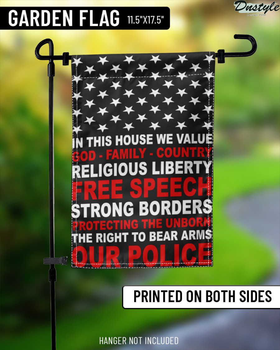 Police in this house we value god family country religious liberty flag