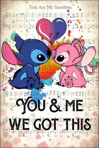 Stich you and me we got this poster