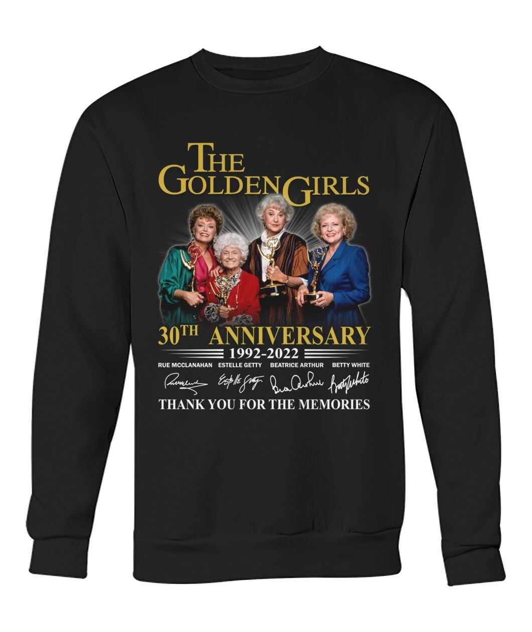 The golden girls 30th anniversary 1992 2022 thank you for the memories sweatshirt
