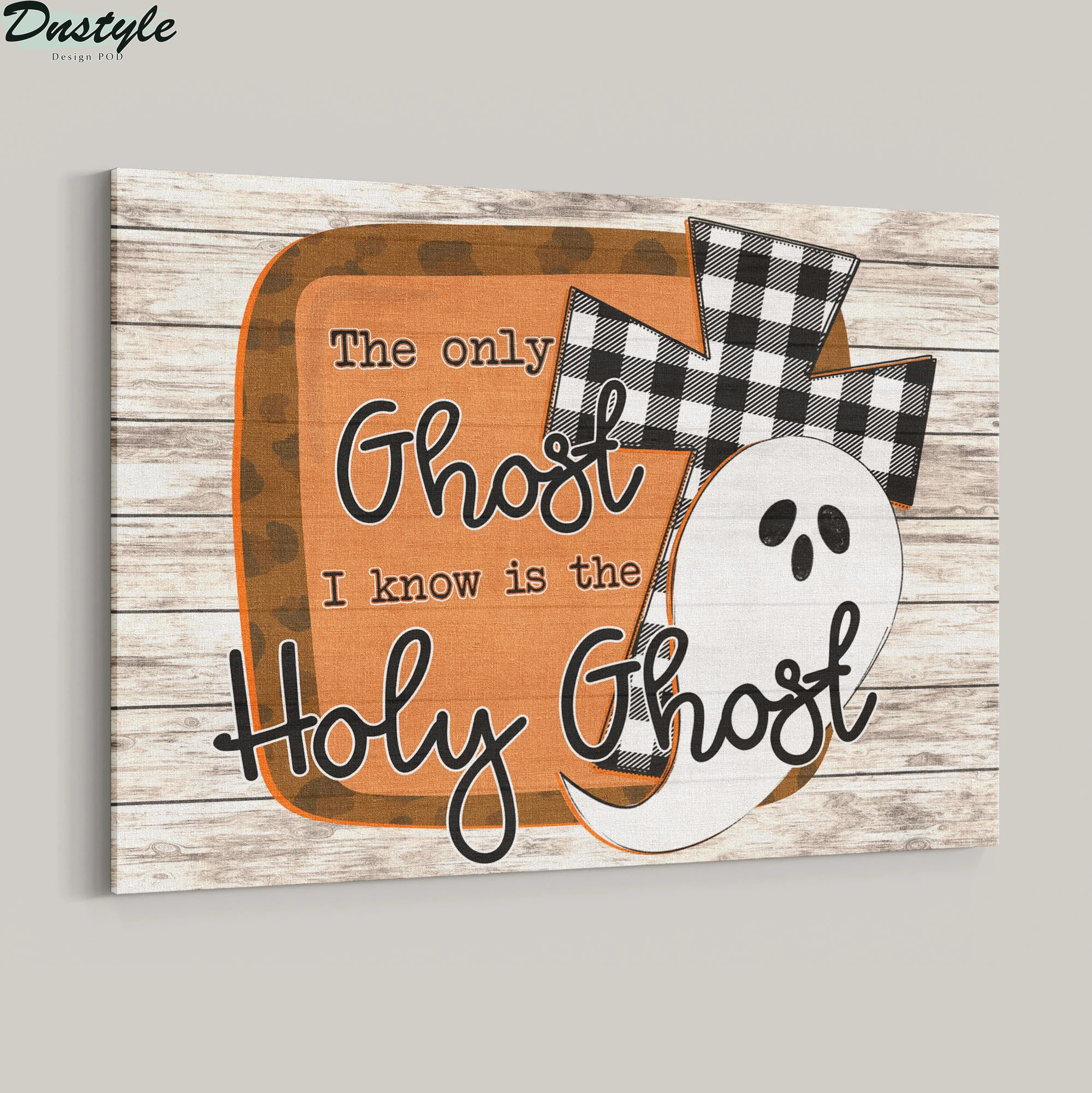 The only ghost I know is the holy ghost canvas