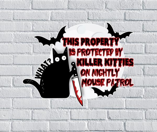 This Property Is Protected By Killer Kitties On Nightly Mouse Patrol Metal Sign 1