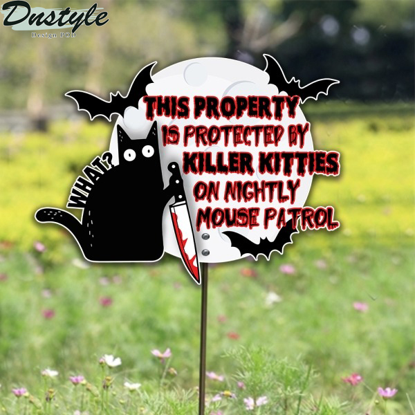 This Property Is Protected By Killer Kitties On Nightly Mouse Patrol Metal Sign