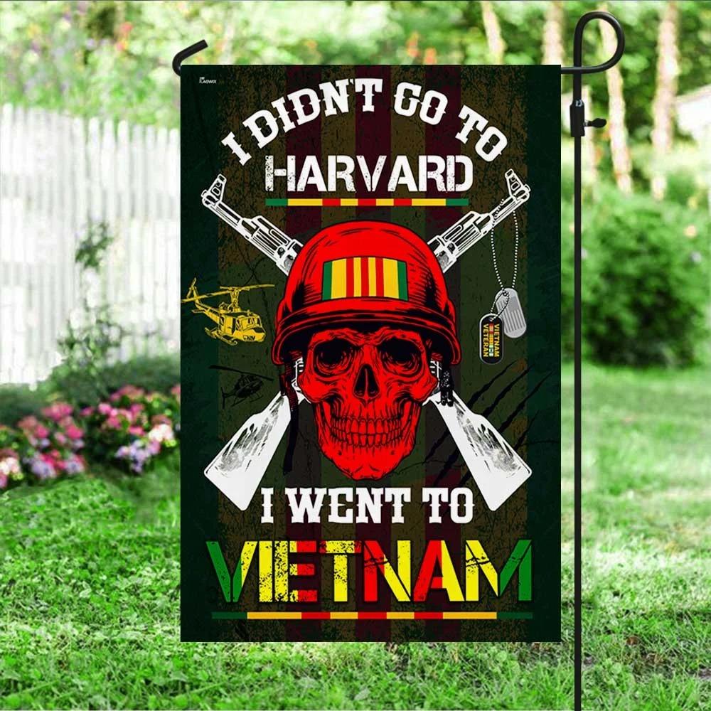 Vietnam Veteran Flag I Didn't Go To Harvard I Went To Vietnam Flag 1