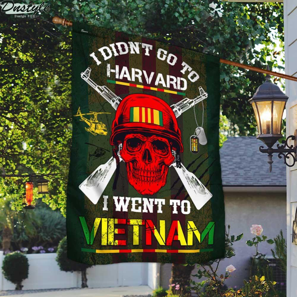 Vietnam Veteran Flag I Didn't Go To Harvard I Went To Vietnam Flag