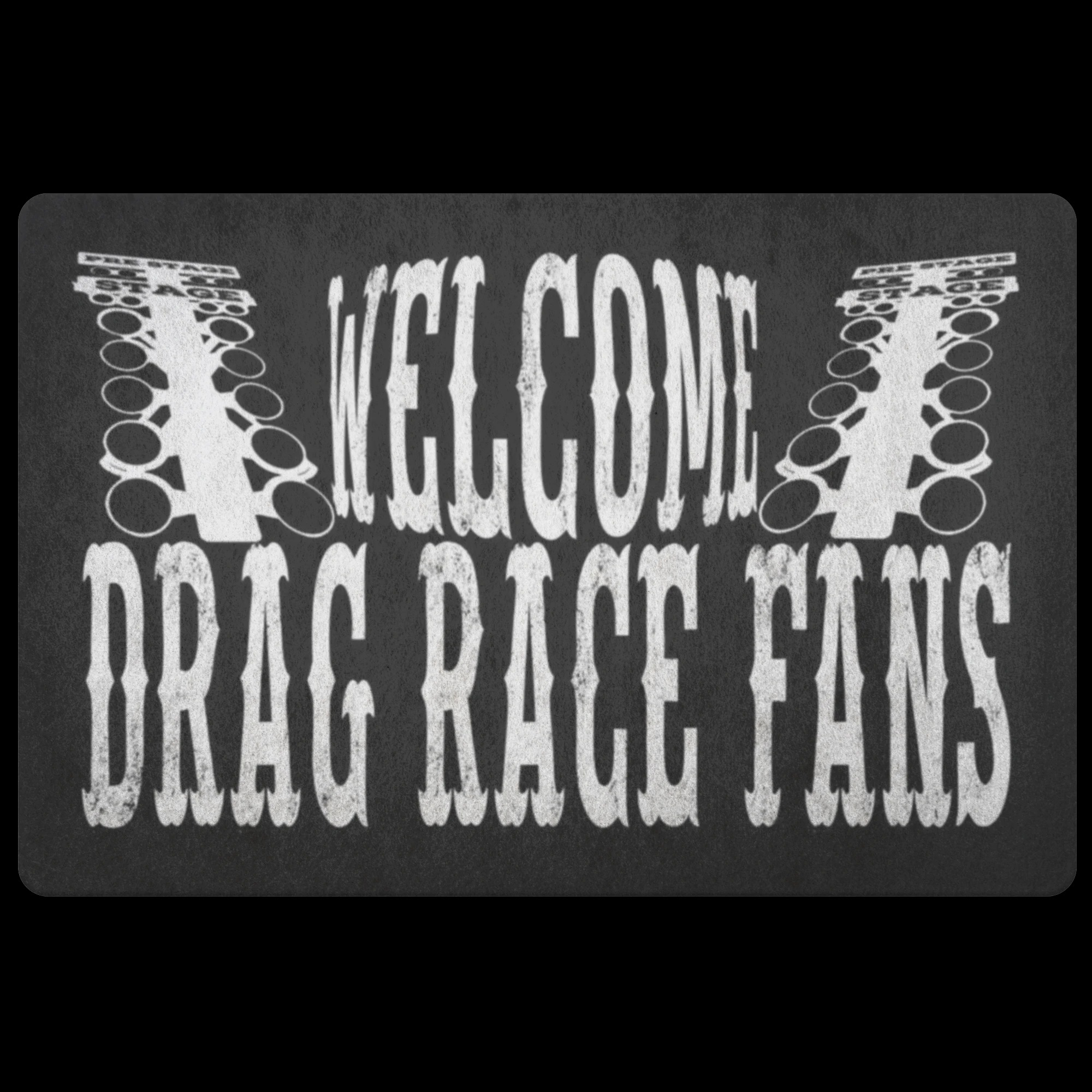 Welcom drag race fans doormat 1