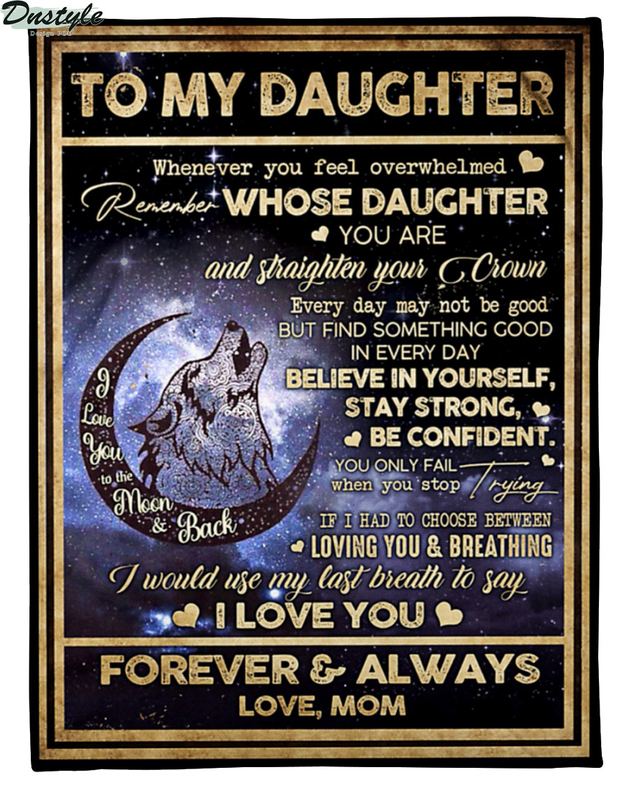 Wolf mom to my daughter whenever you feel overwhelmed blanket