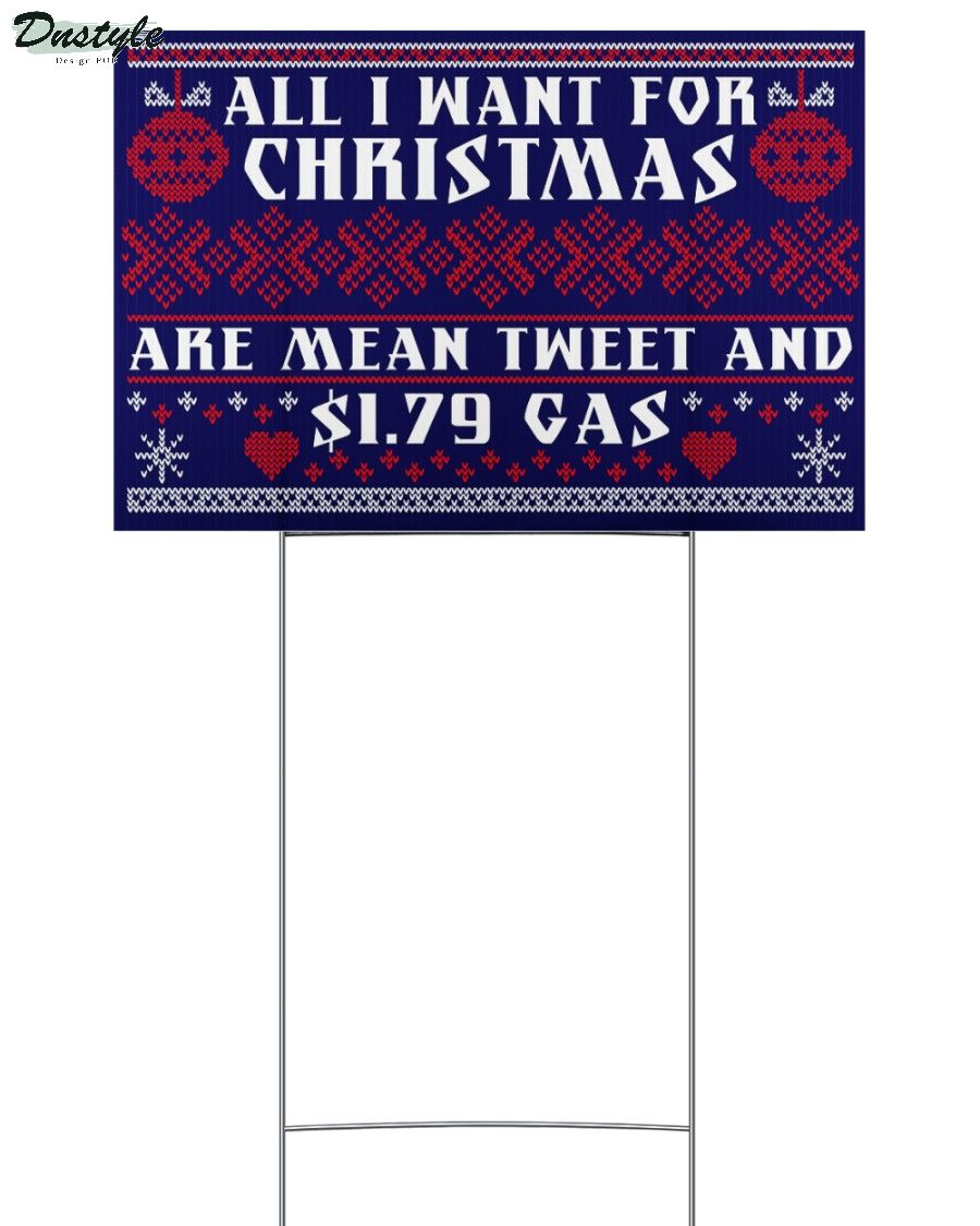 All I want for christmas are mean tweet and $1.79 gas yard sign